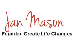 Jan Mason, Founder of Create Life Changes